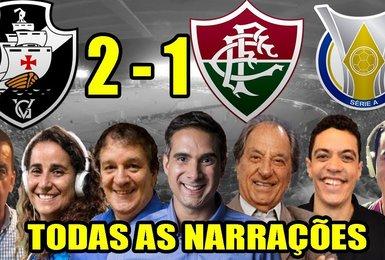 Todas as narrações - Vasco 2 x 1 Fluminense / Brasileirão 2019